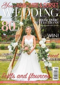 Your Hampshire and Dorset Wedding magazine, Issue 80